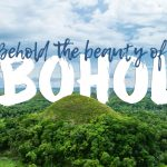 Behold the Beauty of Bohol