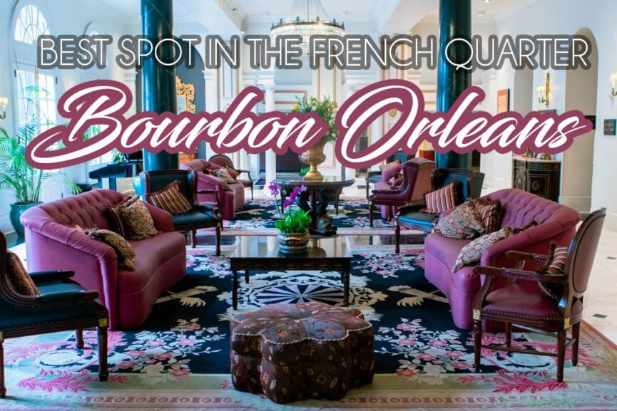 Bourbon Orleans Hotel The Best Spot In The French Quarter   Bobo And ChiChi