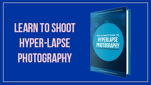 Learn Hyper-Lapse Photography