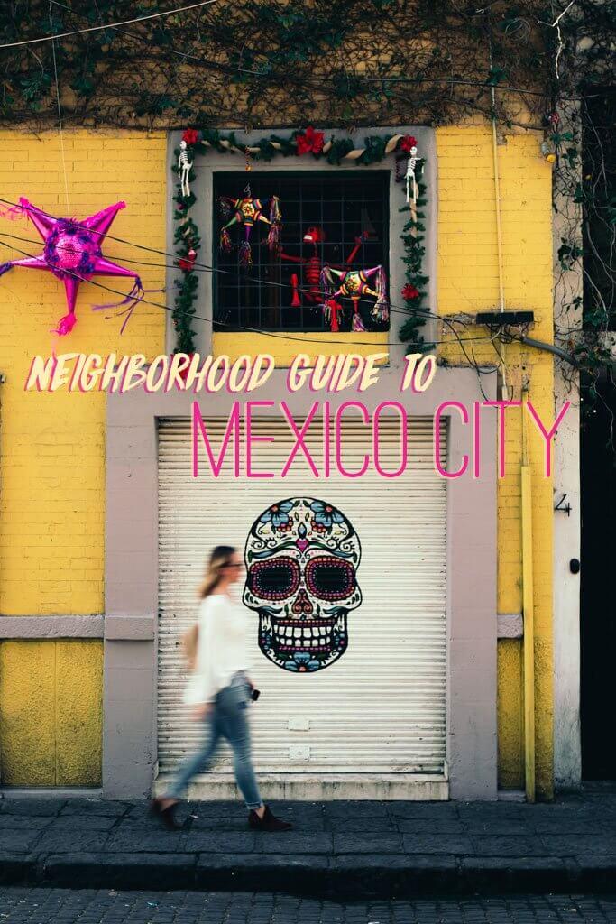 A neighborhood guide to Mexico City