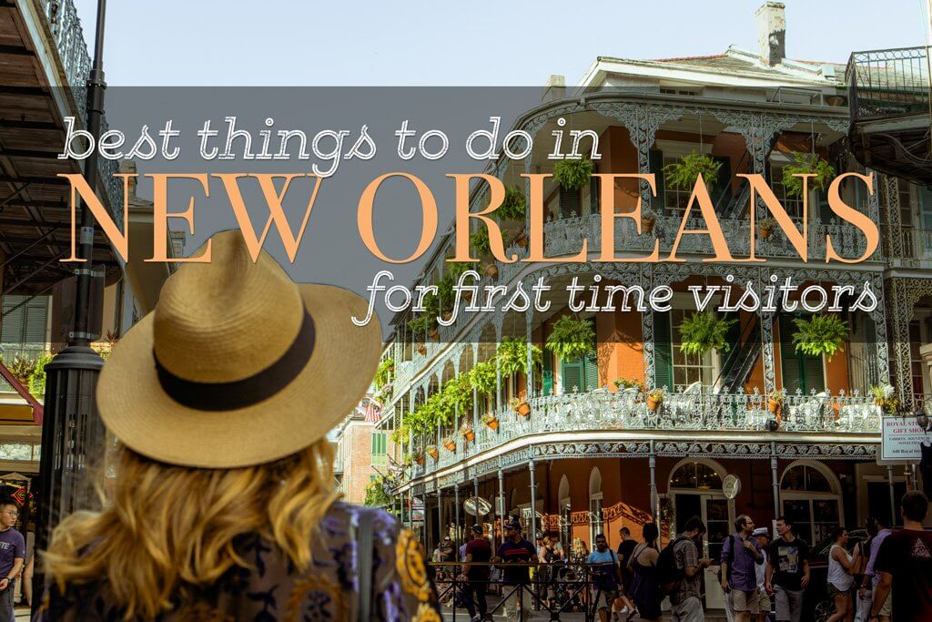 Best things to do in new orleans for a first time visitor for Things to see new orleans
