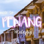 The Wanderers Guide to Georgetown Penang