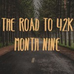 Road to 42k – Months 8 & 9