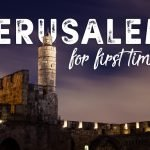 Best Things to do in Jerusalem for a First Timer