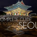 A Complete Guide for Where to Stay in Seoul
