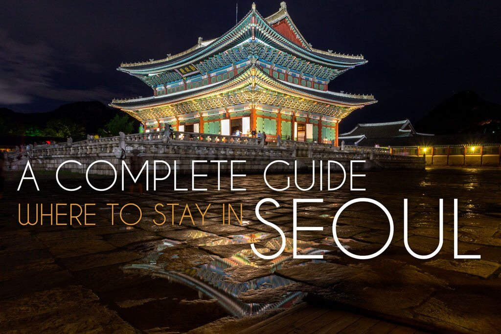 One Stop Guide for Where to Stay in Seoul (+ Map) - Bobo and ChiChi