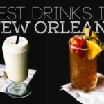 9 Drinks you have to try in New Orleans