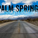 Palm Springs Through Our Lens