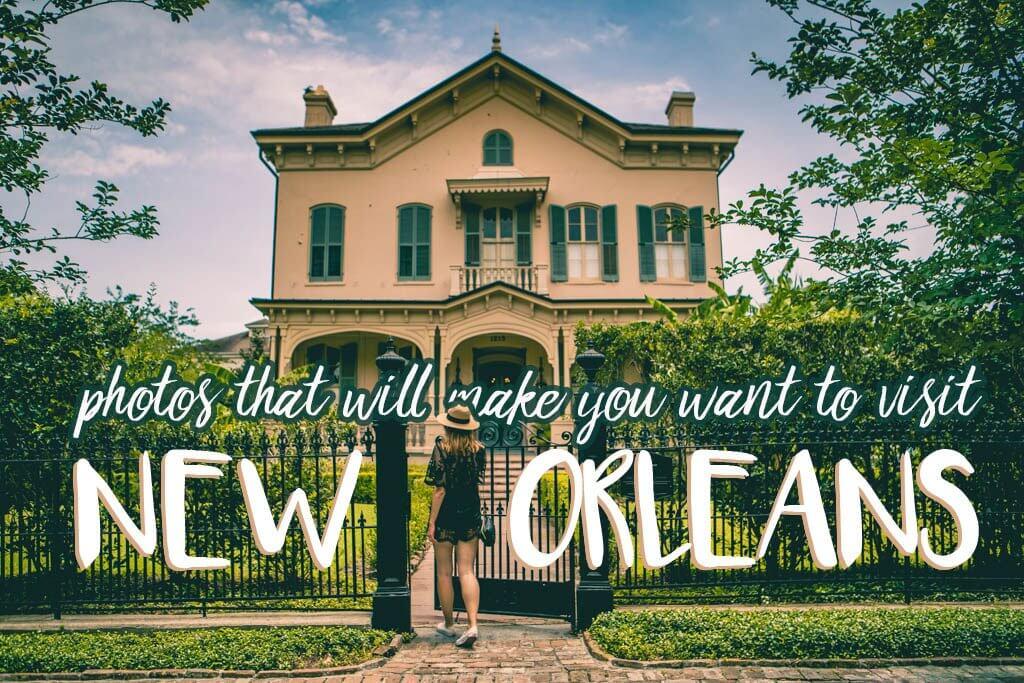 31 photos that will make you wanna go to new orleans for Go to new orleans