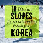 17 Bitchin' Slopes for Snowboarding and Skiing in Korea